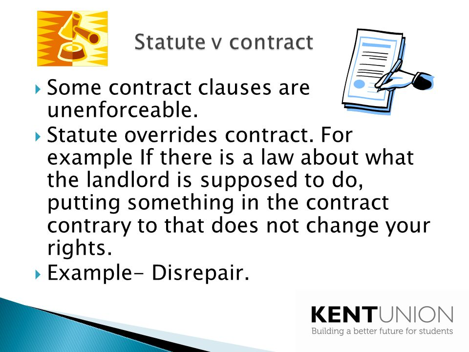 Statute v contract Some contract clauses are unenforceable.