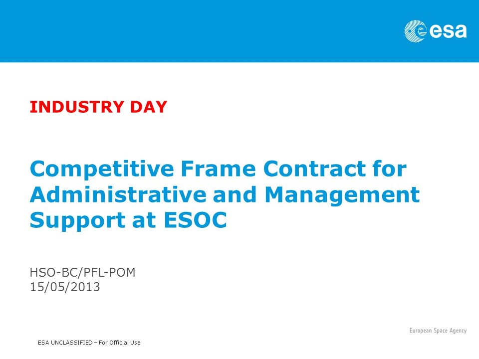 INDUSTRY DAY Competitive Frame Contract for Administrative and Management Support at ESOC.