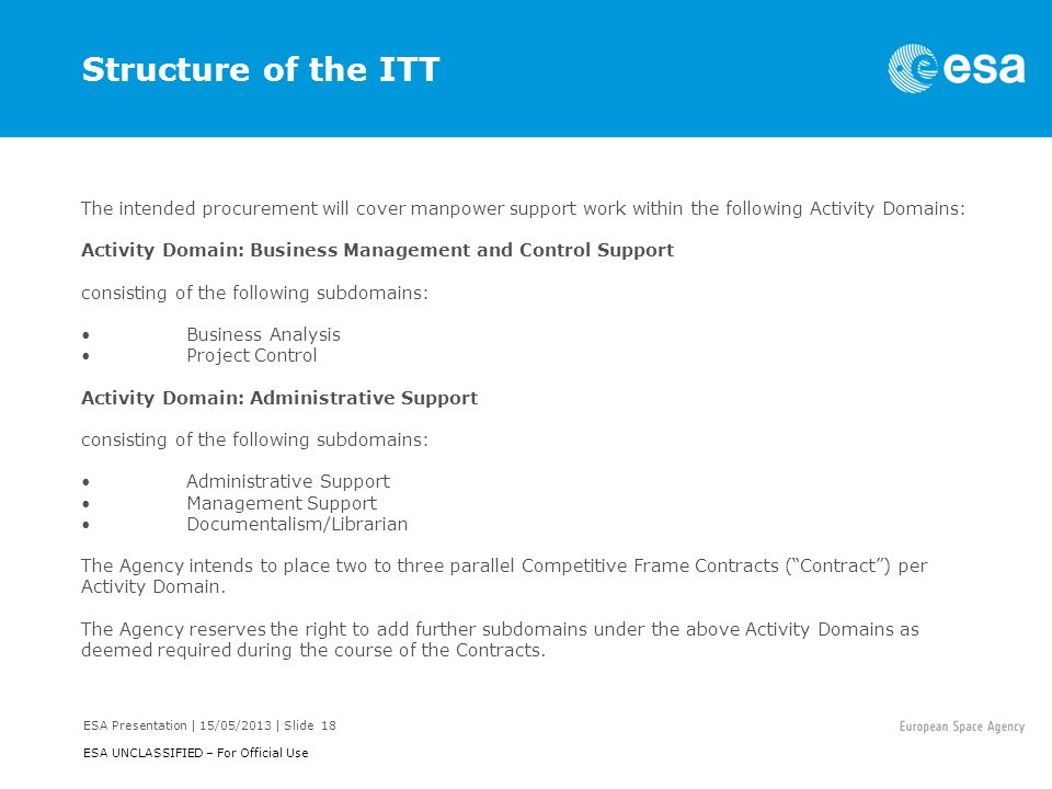 Structure of the ITT The intended procurement will cover manpower support work within the following Activity Domains: