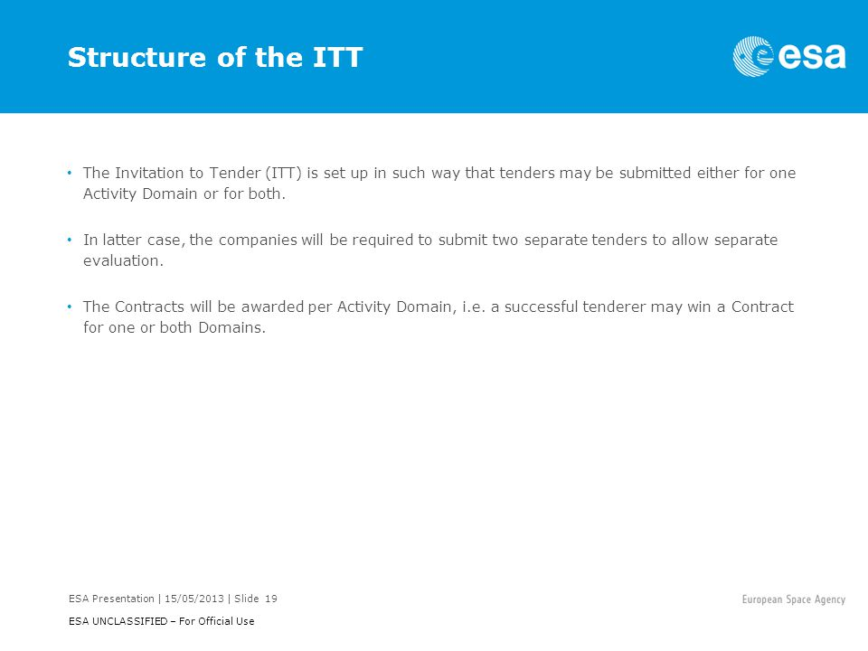 Structure of the ITT The Invitation to Tender (ITT) is set up in such way that tenders may be submitted either for one Activity Domain or for both.