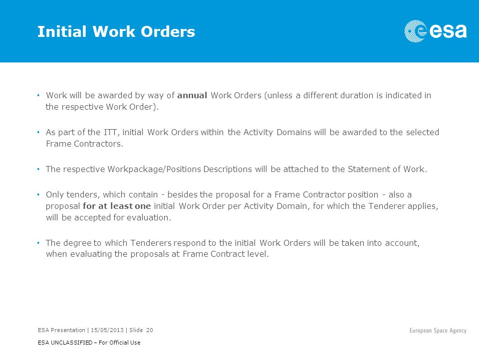 Initial Work Orders Work will be awarded by way of annual Work Orders (unless a different duration is indicated in the respective Work Order).
