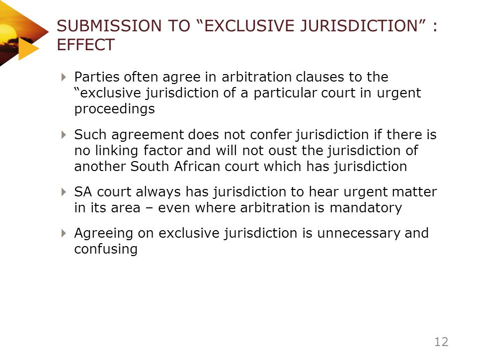 SUBMISSION TO EXCLUSIVE JURISDICTION : EFFECT