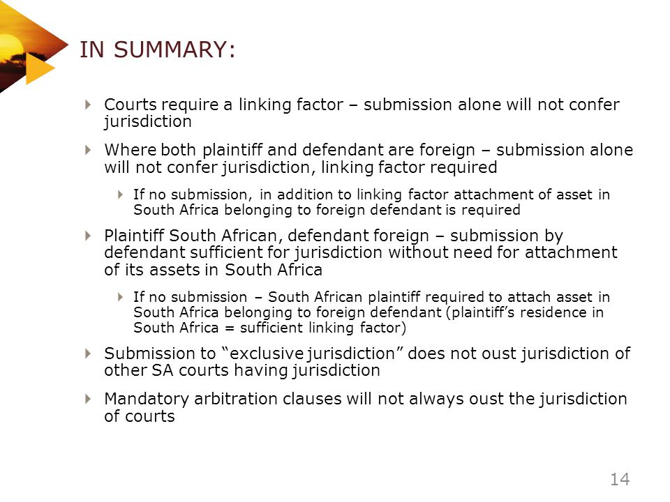 IN SUMMARY: Courts require a linking factor – submission alone will not confer jurisdiction.