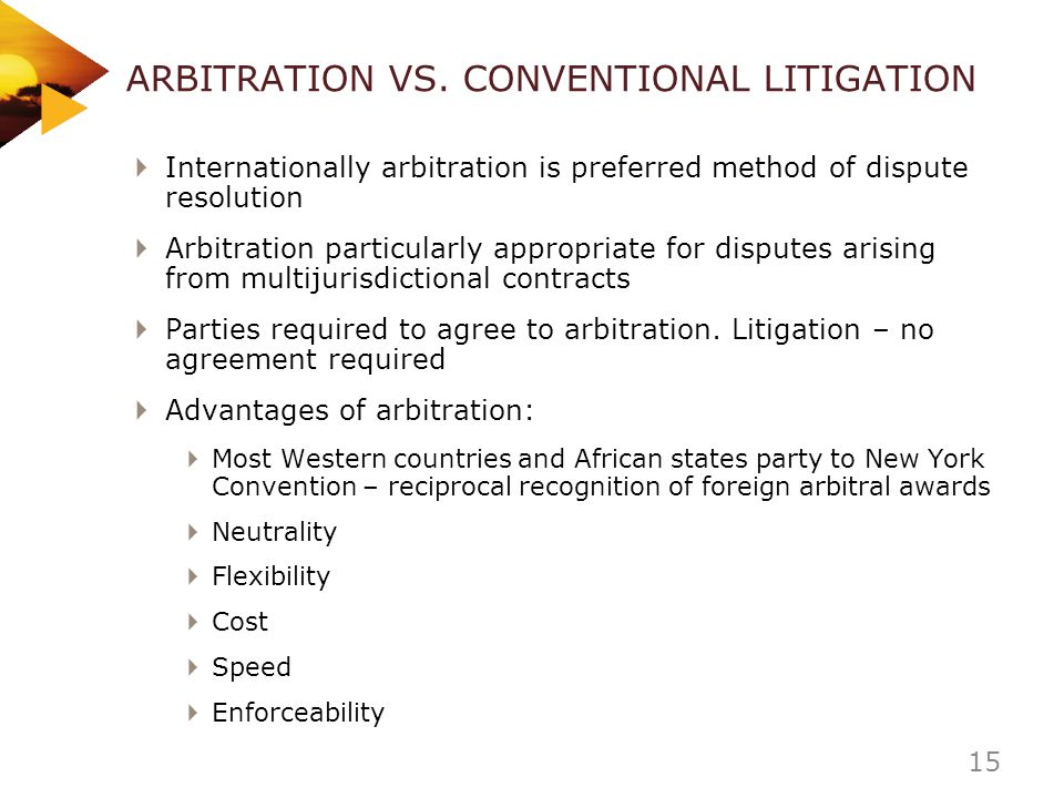 ARBITRATION VS. CONVENTIONAL LITIGATION