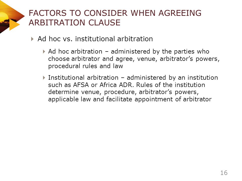 FACTORS TO CONSIDER WHEN AGREEING ARBITRATION CLAUSE