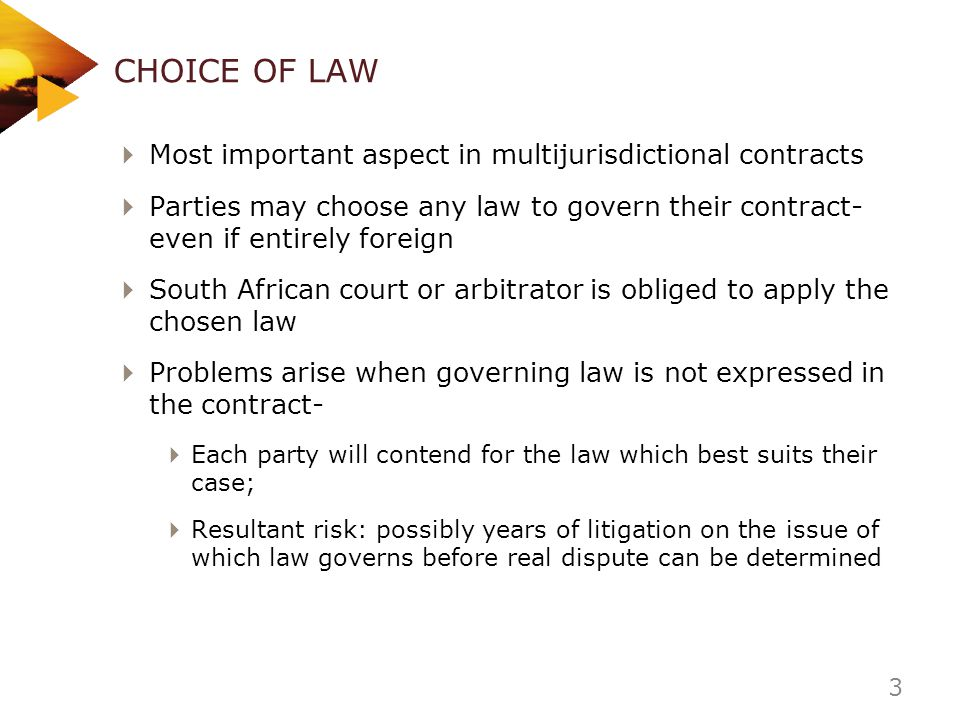 CHOICE OF LAW Most important aspect in multijurisdictional contracts
