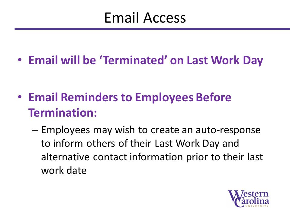 Email Access Email will be 'Terminated' on Last Work Day
