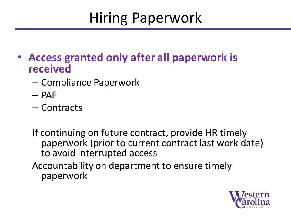 Hiring Paperwork Access granted only after all paperwork is received