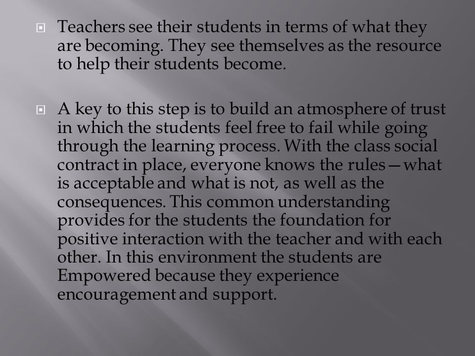 Teachers see their students in terms of what they are becoming