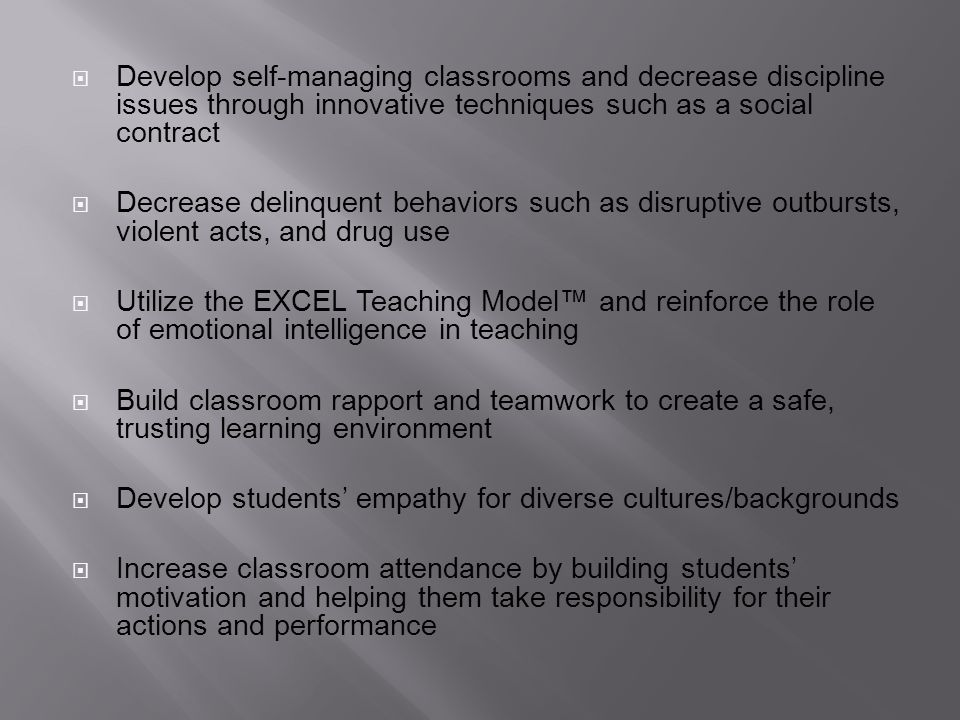 Develop self-managing classrooms and decrease discipline issues through innovative techniques such as a social contract