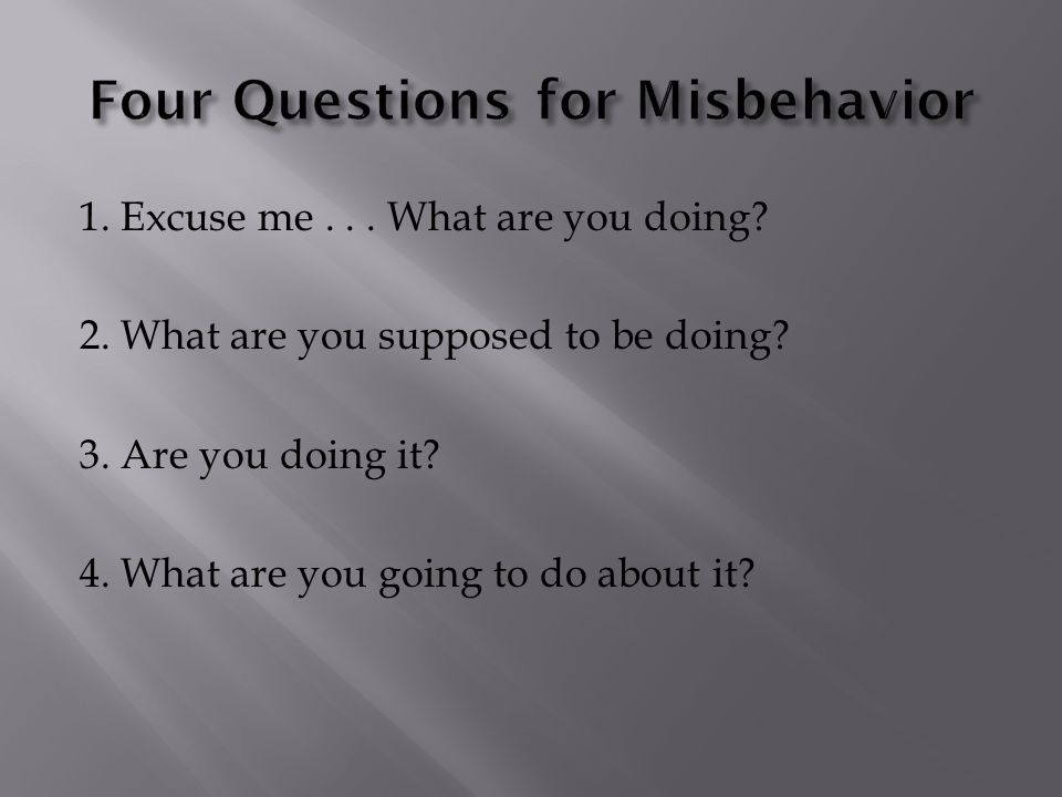Four Questions for Misbehavior