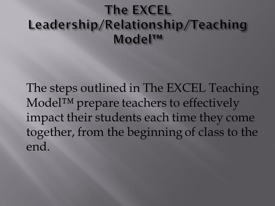 The EXCEL Leadership/Relationship/Teaching Model™