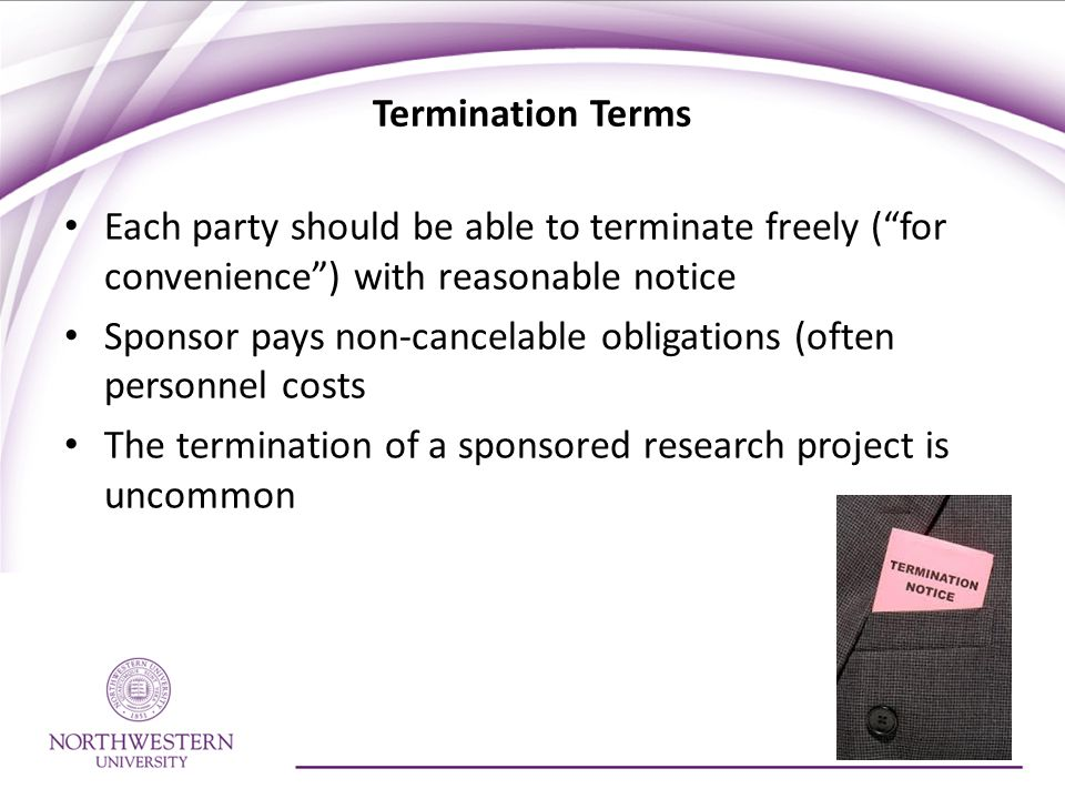 Termination Terms Each party should be able to terminate freely ( for convenience ) with reasonable notice.