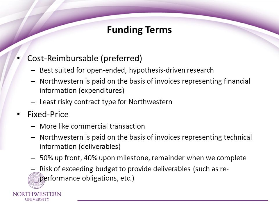 Funding Terms Cost-Reimbursable (preferred) Fixed-Price