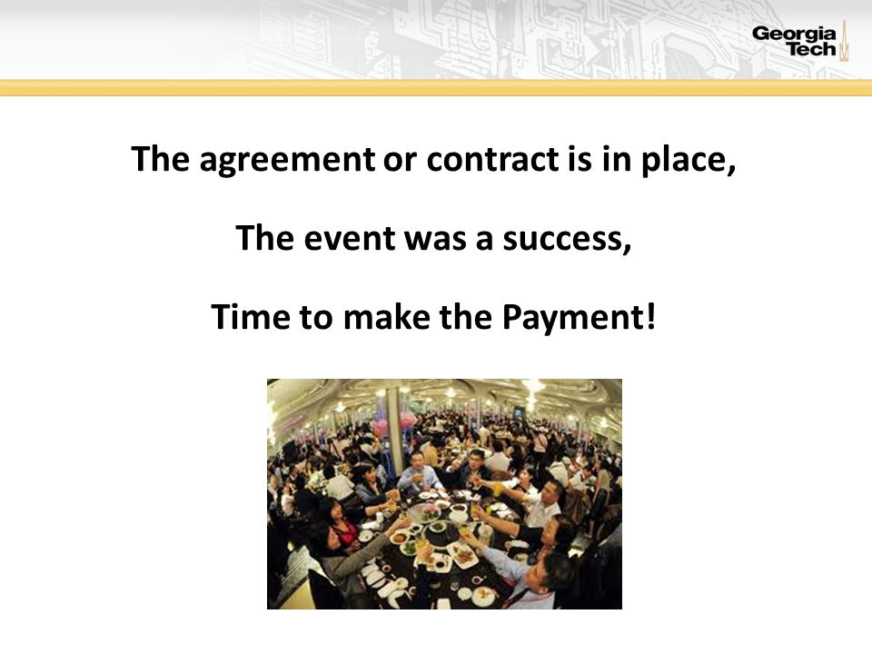The agreement or contract is in place, The event was a success, Time to make the Payment!