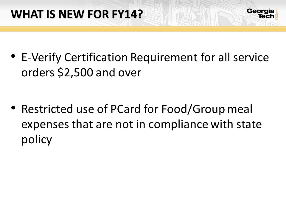 What is new for fy14 E-Verify Certification Requirement for all service orders $2,500 and over.
