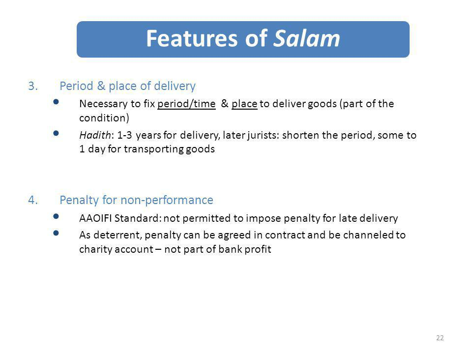 Features of Salam Period & place of delivery