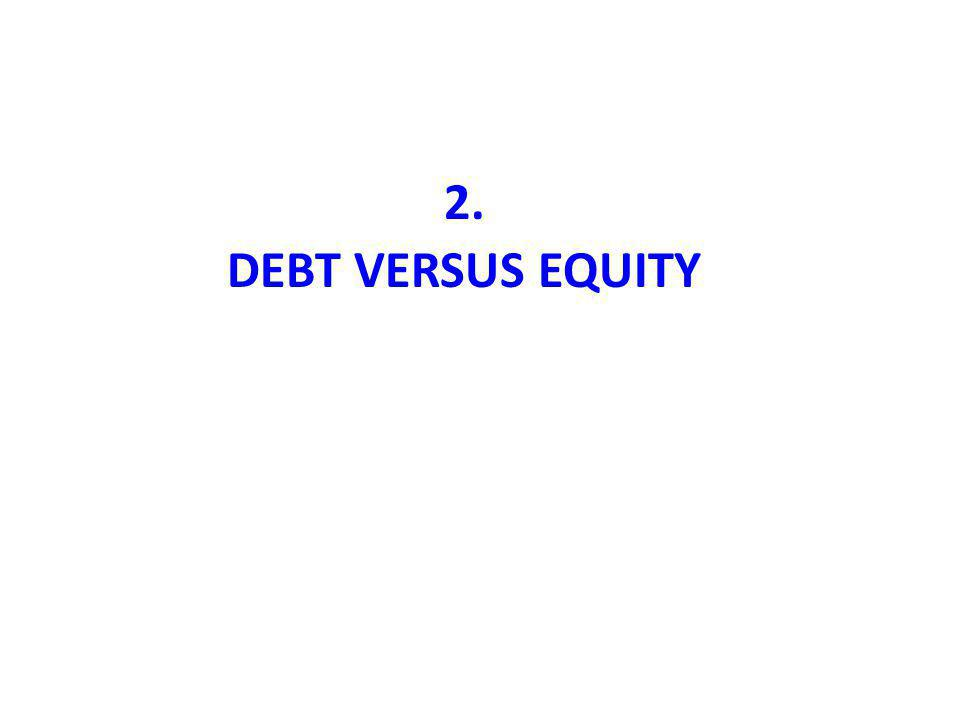 2. DEBT VERSUS EQUITY