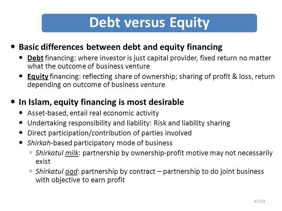Debt versus Equity Basic differences between debt and equity financing