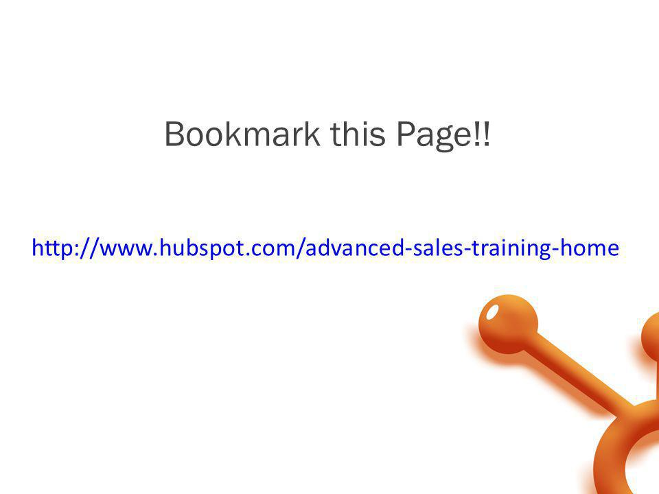 Bookmark this Page!! http://www.hubspot.com/advanced-sales-training-home. Corey:
