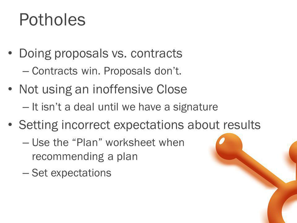 Potholes Doing proposals vs. contracts Not using an inoffensive Close