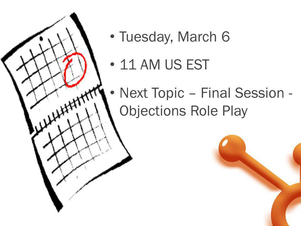 Next Topic – Final Session - Objections Role Play