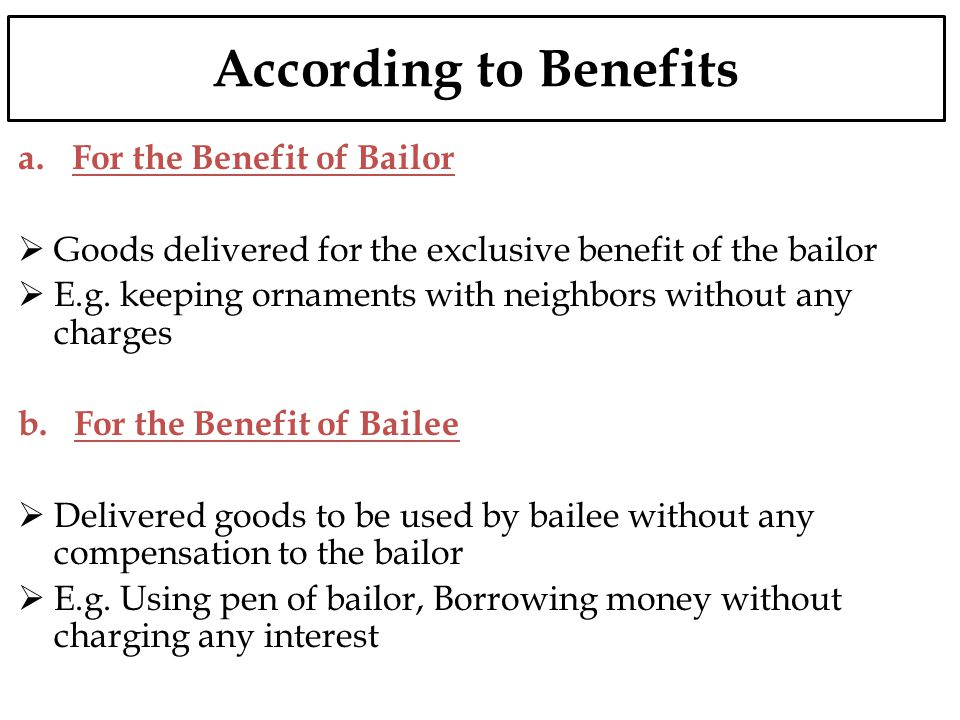 According to Benefits For the Benefit of Bailor