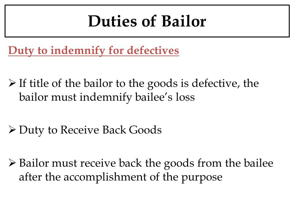 Duties of Bailor Duty to indemnify for defectives
