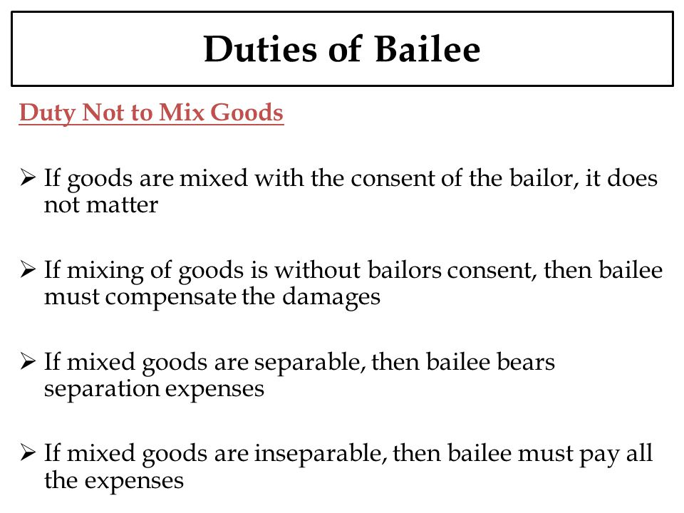 Duties of Bailee Duty Not to Mix Goods