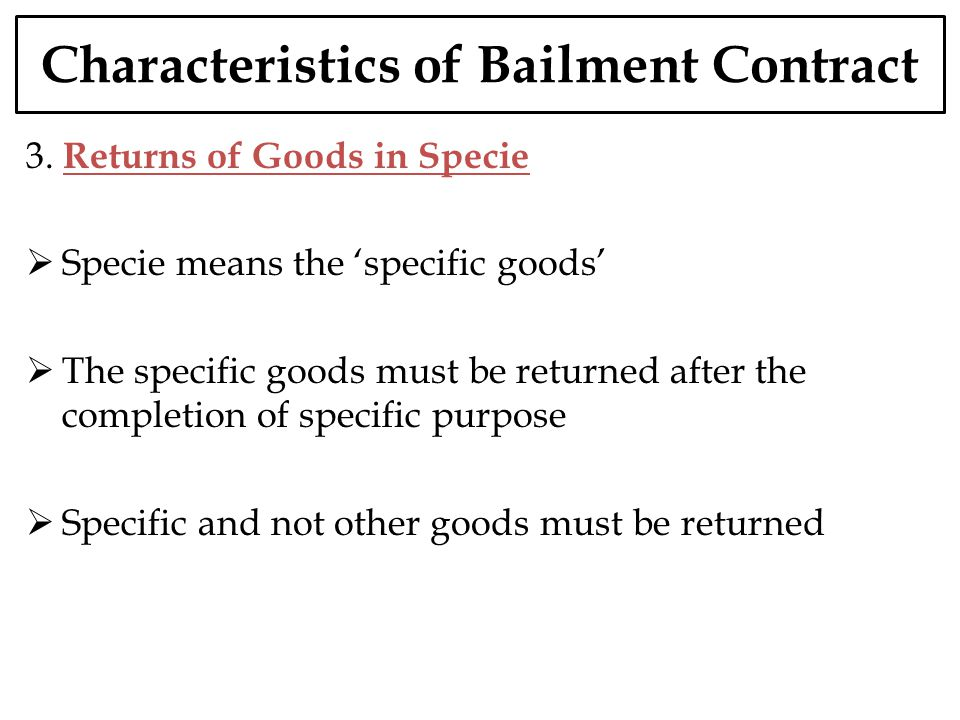 Characteristics of Bailment Contract