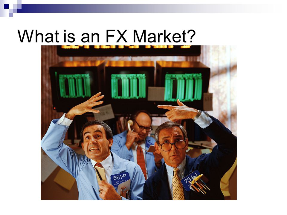 What is an FX Market