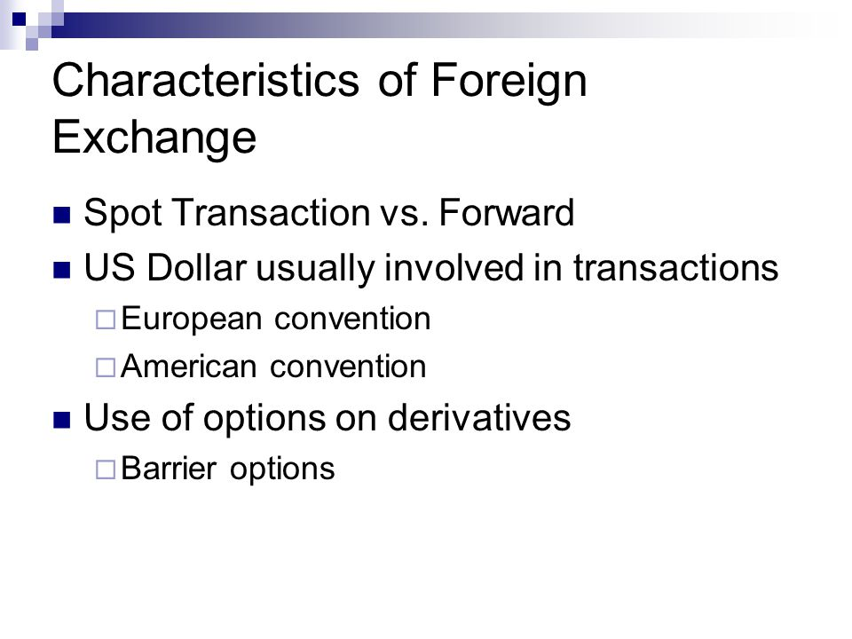 Characteristics of Foreign Exchange