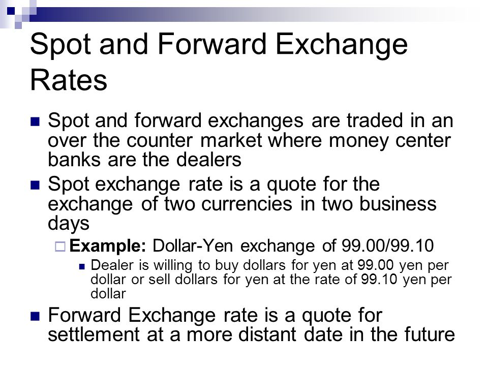 Spot and Forward Exchange Rates