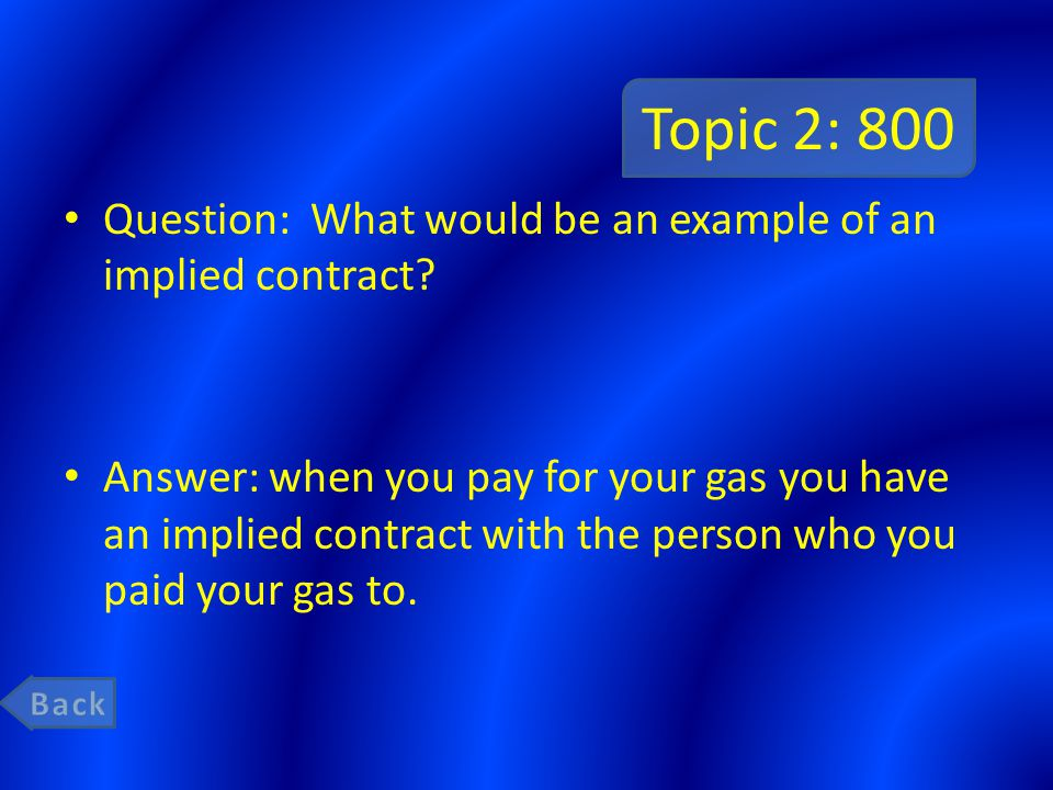 Topic 2: 800 Question: What would be an example of an implied contract