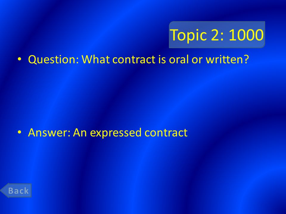 Topic 2: 1000 Question: What contract is oral or written
