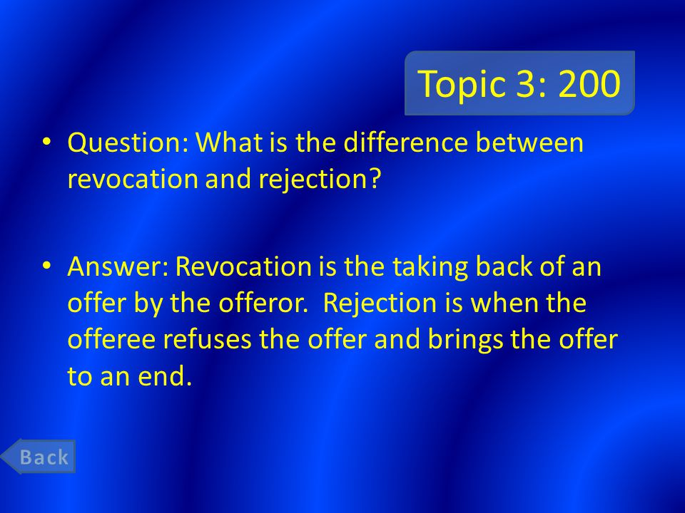 Topic 3: 200 Question: What is the difference between revocation and rejection
