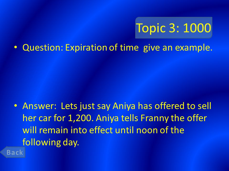 Topic 3: 1000 Question: Expiration of time give an example.