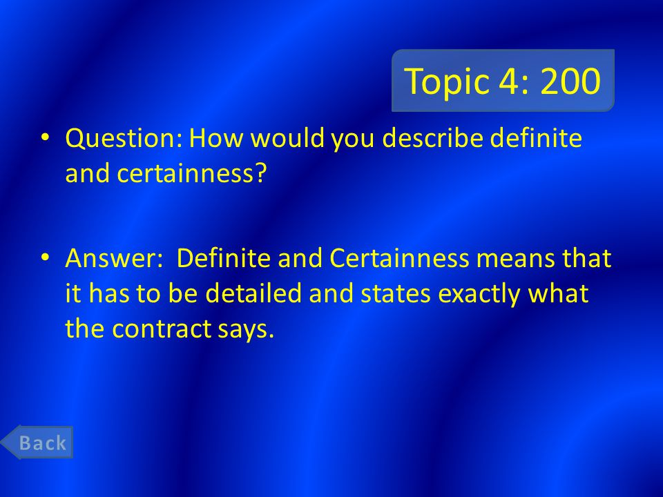 Topic 4: 200 Question: How would you describe definite and certainness