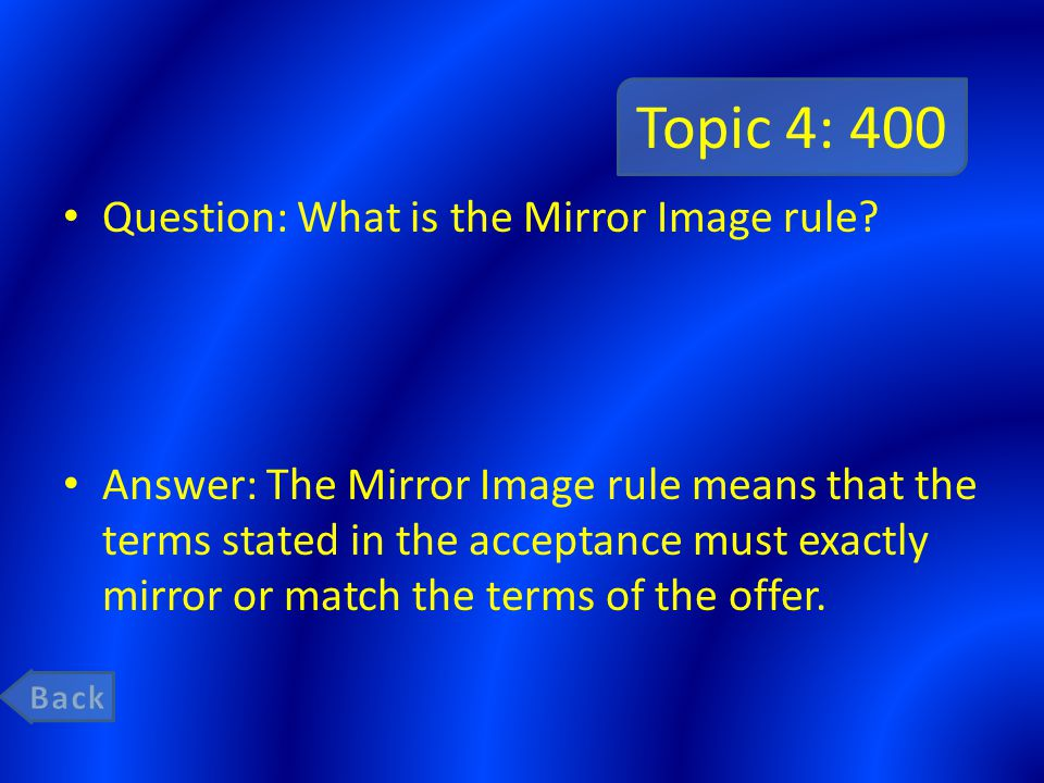 Topic 4: 400 Question: What is the Mirror Image rule