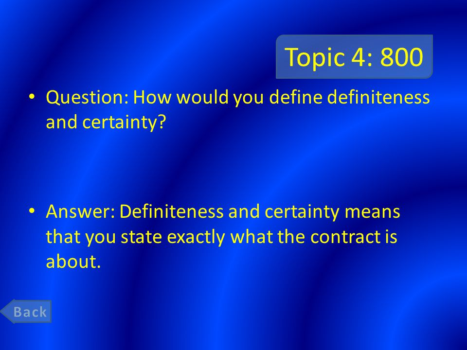 Topic 4: 800 Question: How would you define definiteness and certainty