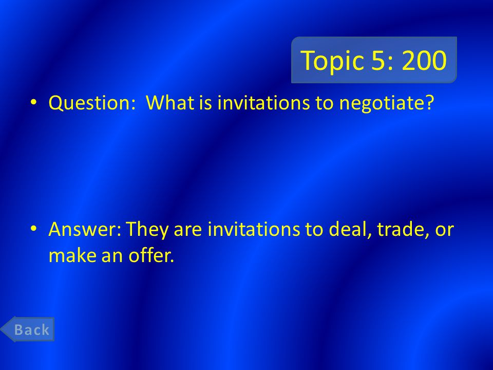 Topic 5: 200 Question: What is invitations to negotiate