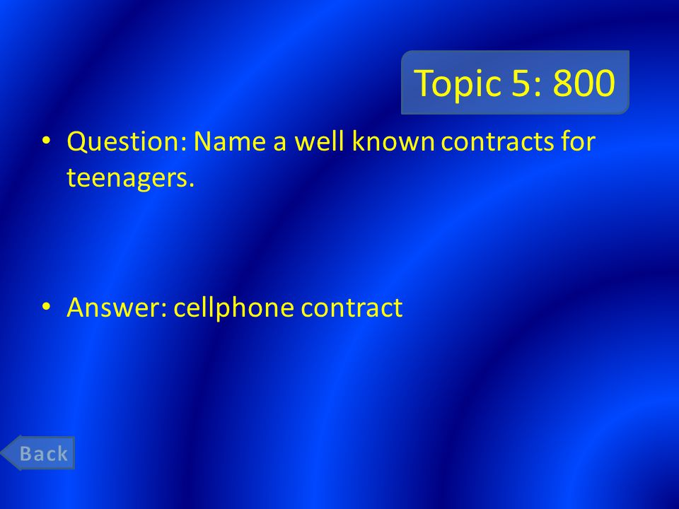 Topic 5: 800 Question: Name a well known contracts for teenagers.