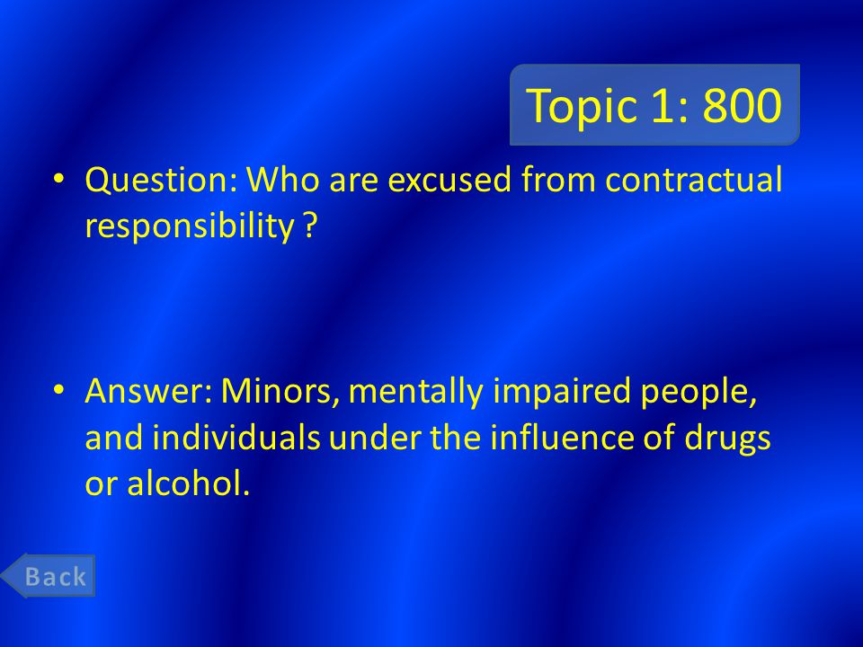 Topic 1: 800 Question: Who are excused from contractual responsibility