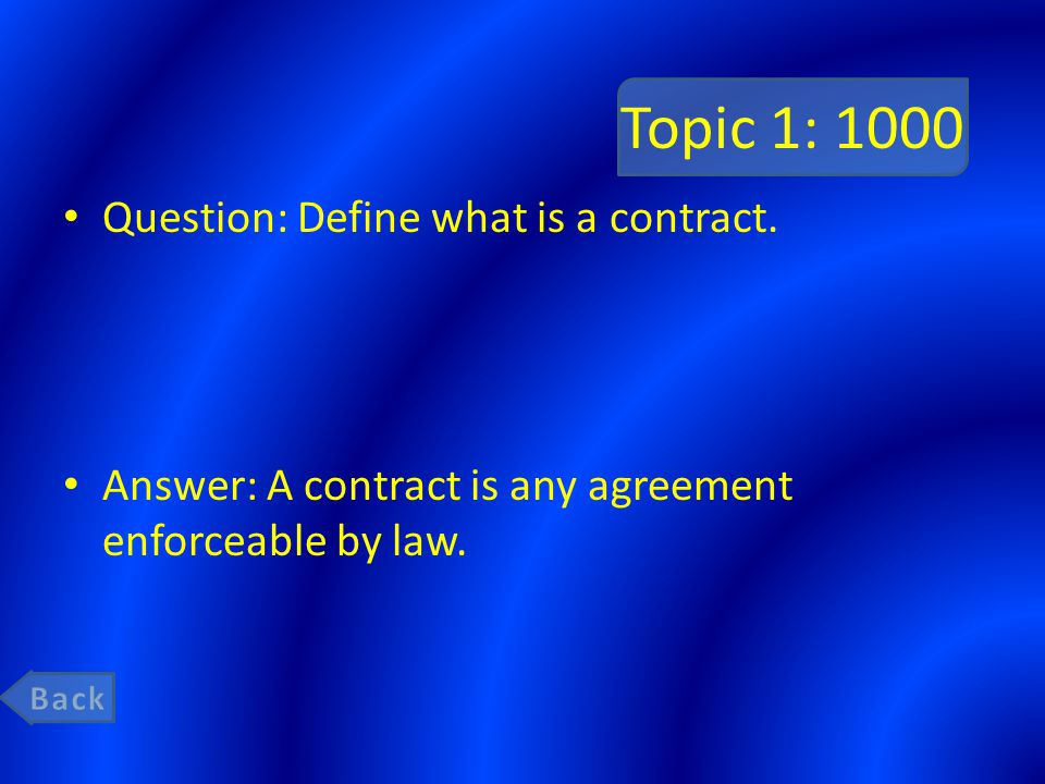 Topic 1: 1000 Question: Define what is a contract.