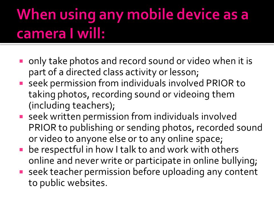 When using any mobile device as a camera I will: