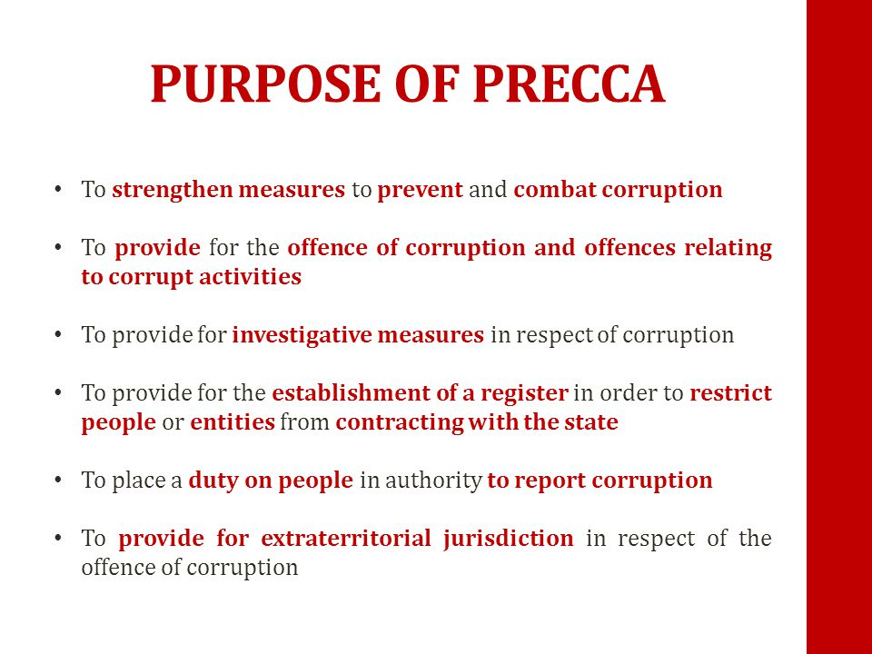 PURPOSE OF PRECCA To strengthen measures to prevent and combat corruption.
