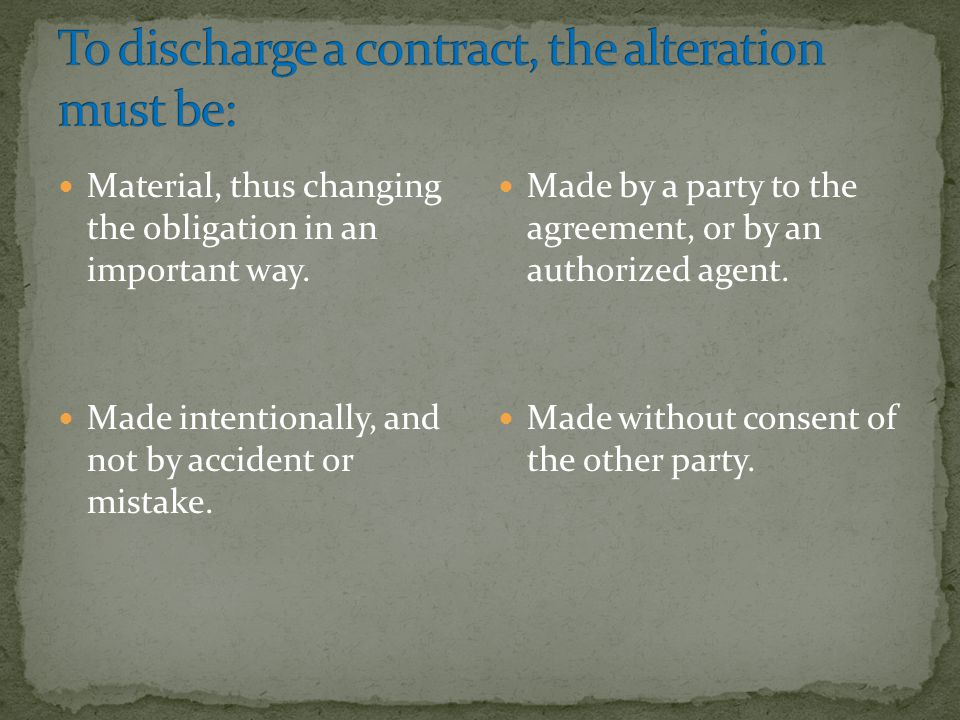 To discharge a contract, the alteration must be: