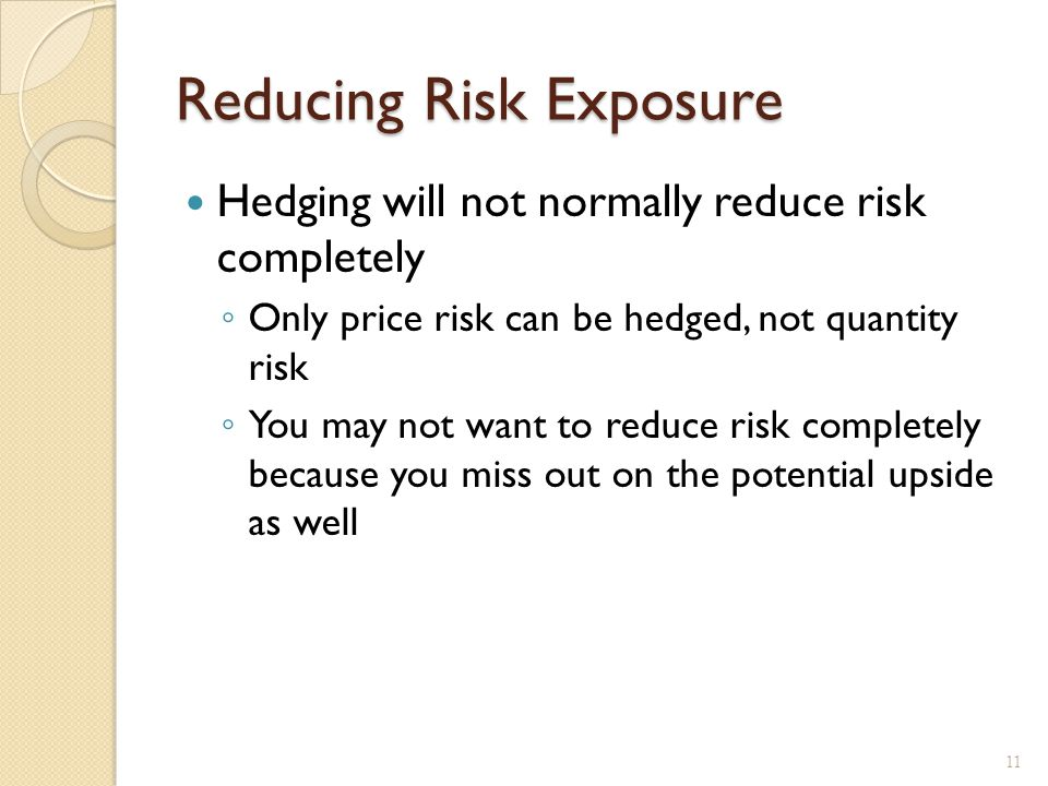 Timing Short-run exposure (transactions exposure) – can be hedged