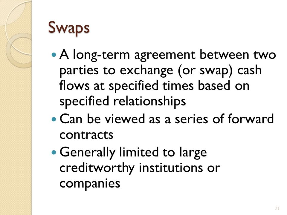 Types of Swaps Interest rate swaps – the net cash flow is exchanged based on interest rates.