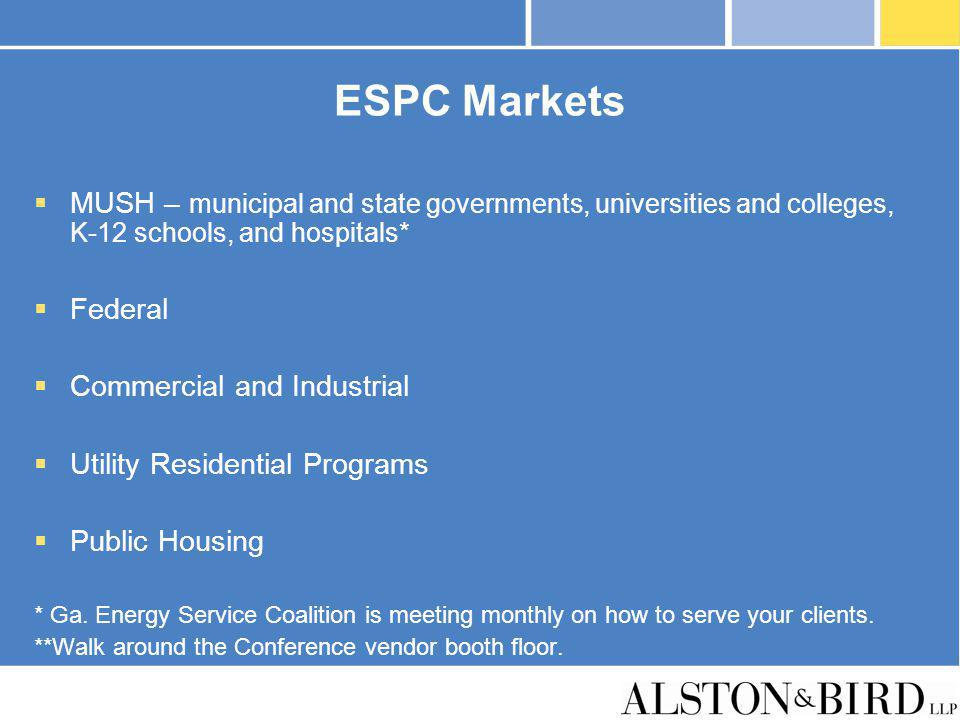 ESPC Markets MUSH – municipal and state governments, universities and colleges, K-12 schools, and hospitals*